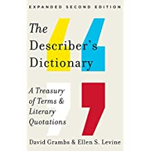 The Describer's Dictionary: A Treasury of Terms & Literary Quotations (Expanded Second Edition) (English Edition)