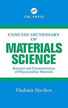 """""""Concise Dictionary of Materials Science: Structure and Characterization of Polycrystalline Materials (English Edition)"""",作者:[Vladimir Novikov]"""