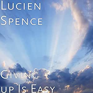 Giving up Is Easy