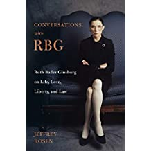 Conversations with RBG: Ruth Bader Ginsburg on Life, Love, Liberty, and Law (English Edition)