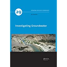 Investigating Groundwater (IAH - International Contributions to Hydrogeology Book 29) (English Edition)