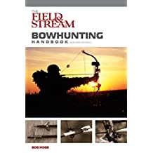 Field & Stream Bowhunting Handbook, New and Revised (English Edition)