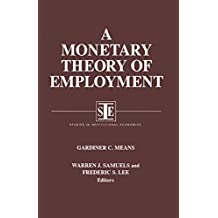 A Monetary Theory of Employment (Studies in Institutional Economics) (English Edition)