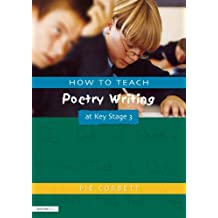 How to Teach Poetry Writing at Key Stage 3 (Writers' Workshop) (English Edition)