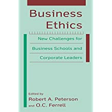 Business Ethics: New Challenges for Business Schools and Corporate Leaders: New Challenges for Business Schools and Corporate Leaders (English Edition)