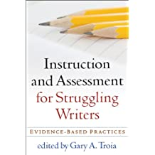 Instruction and Assessment for Struggling Writers: Evidence-Based Practices (Challenges in Language and Literacy) (English Edition)