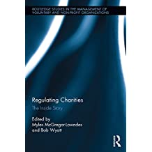 Regulating Charities: The Inside Story (Routledge Studies in the Management of Voluntary and Non-Profit Organizations) (English Edition)