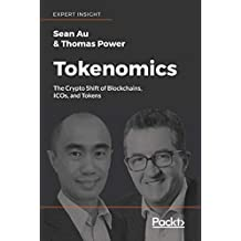 Tokenomics: The Crypto Shift of Blockchains, ICOs, and Tokens (English Edition)