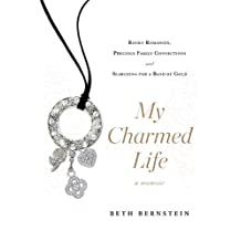 My Charmed Life: Rocky Romances, Precious Family Connections and Searching For a Band of Gold (English Edition)