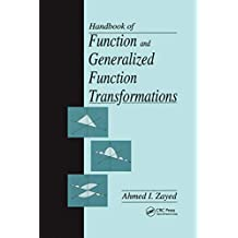 Handbook of Function and Generalized Function Transformations (Mathematical Science References) (English Edition)