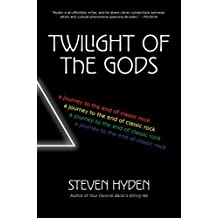 Twilight of the Gods: A Journey to the End of Classic Rock (English Edition)