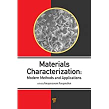 Materials Characterization: Modern Methods and Applications (English Edition)
