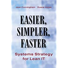 Easier, Simpler, Faster: Systems Strategy for Lean IT (English Edition)