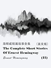 The Complete Short Stories Of Ernest Hemingway(II) 海明威短篇故事全集(英文版) (English Edition)