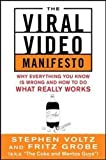 The Viral Video Manifesto: Why Everything You Know is Wrong and How to Do What Really Works