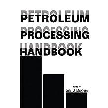 Petroleum Processing Handbook (English Edition)