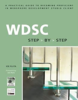 """WDSC: Step by Step: A Practical Guide to Becoming Proficient in WebSphere Development Studio Client (Step-by-Step series) (English Edition)"",作者:[Pluta, Joe]"