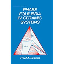 Introduction to Phase Equilibria in Ceramic Systems (English Edition)