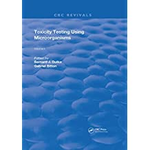 Toxicity Testing Using Microorganisms (Routledge Revivals Book 2) (English Edition)
