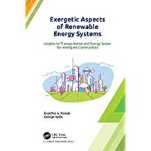 Exergetic Aspects of Renewable Energy Systems: Insights to Transportation and Energy Sector for Intelligent Communities (English Edition)