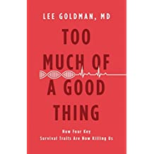 Too Much of a Good Thing: How Four Key Survival Traits Are Now Killing Us (English Edition)