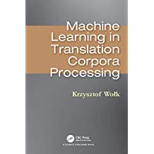 Machine Learning in Translation Corpora Processing (English Edition)