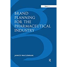 Brand Planning for the Pharmaceutical Industry (English Edition)