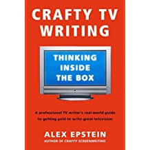 Crafty TV Writing: Thinking Inside the Box (English Edition)