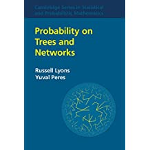 Probability on Trees and Networks (Cambridge Series in Statistical and Probabilistic Mathematics Book 42) (English Edition)