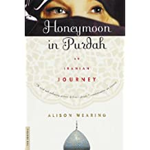Honeymoon in Purdah: An Iranian Journey (English Edition)
