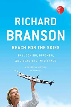 """Reach for the Skies: Ballooning, Birdmen, and Blasting into Space (English Edition)"",作者:[Branson, Richard]"