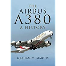 The Airbus A380: A History (English Edition)