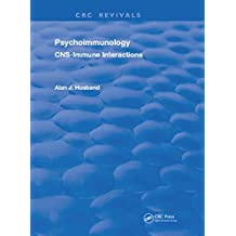 Psychoimmunology: CNS Immune Interactions (Routledge Revivals) (English Edition)