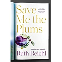 Save Me the Plums: My Gourmet Memoir (English Edition)