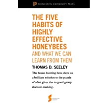 The Five Habits of Highly Effective Honeybees (and What We Can Learn from Them): From Honeybee Democracy (Princeton Shorts) (English Edition)