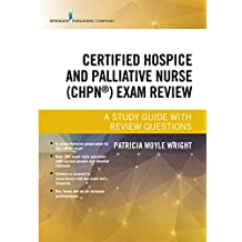 Certified Hospice and Palliative Nurse (CHPN) Exam Review: A Study Guide with Review Questions (English Edition)