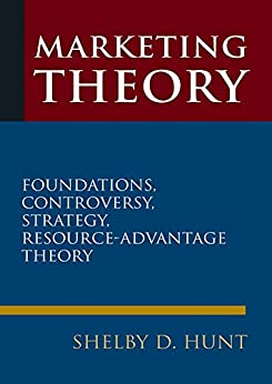 """""""Marketing Theory: Foundations, Controversy, Strategy, and Resource-advantage Theory (English Edition)"""",作者:[Hunt, Shelby D.]"""