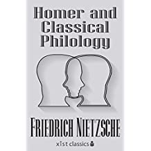 Homer and Classical Philology (Xist Classics) (English Edition)