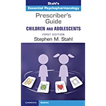 Prescriber's Guide – Children and Adolescents: Volume 1: Stahl's Essential Psychopharmacology (English Edition)
