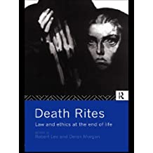 Death Rites: Law and Ethics at the End of Life (English Edition)
