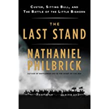 The Last Stand: Custer, Sitting Bull, and the Battle of the Little Bighorn (English Edition)