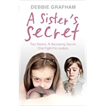 A Sister's Secret: Two Sisters. A Harrowing Secret. One Fight For Justice. (English Edition)