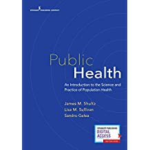 Public Health: An Introduction to the Science and Practice of Population Health (English Edition)