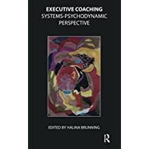 Executive Coaching: Systems-Psychodynamic Perspective (English Edition)