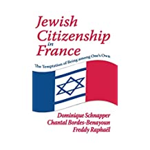 Jewish Citizenship in France: The Temptation of Being Among One's Own (English Edition)