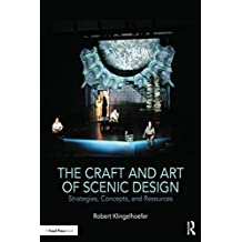 The Craft and Art of Scenic Design: Strategies, Concepts, and Resources (English Edition)