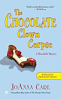 """The Chocolate Clown Corpse (Chocoholic Mystery Book 14) (English Edition)"",作者:[Carl, JoAnna]"