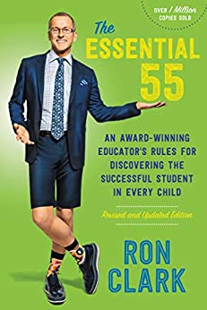 """The Essential 55: An Award-Winning Educator's Rules for Discovering the Successful Student in Every Child (English Edition)"",作者:[Clark, Ron]"