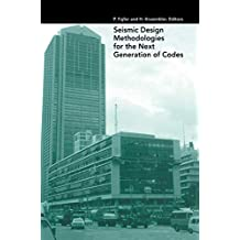 Seismic Design Methodologies for the Next Generation of Codes (English Edition)