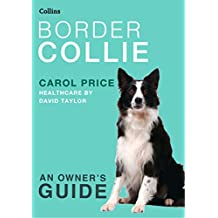 Border Collie (Collins Dog Owner's Guide) (English Edition)